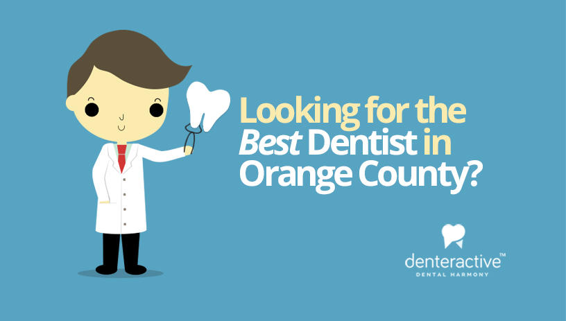 Looking for the best dentist in Orange County