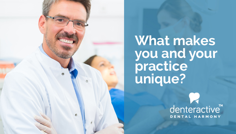 What makes you and your dental practice unique